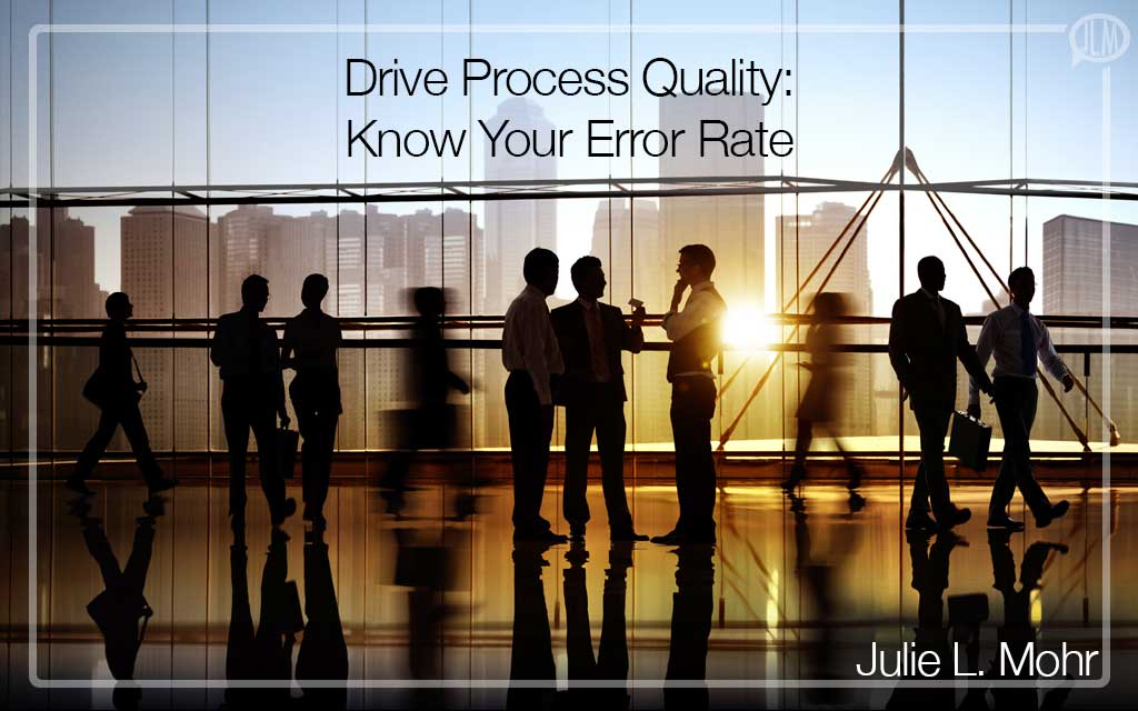 Drive Process Quality: Know Your Error Rate