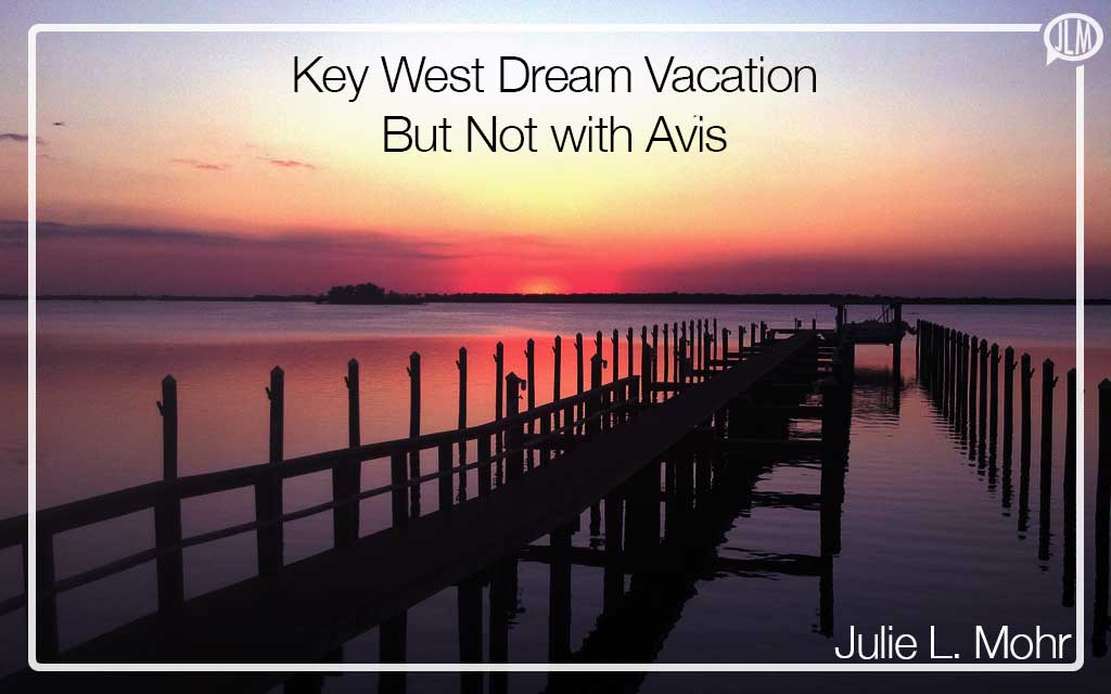 Key West Dream Vacation – But Not with Avis