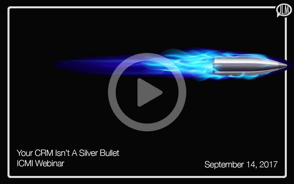 Your CRM Isn't a Silver Bullet WEBINAR